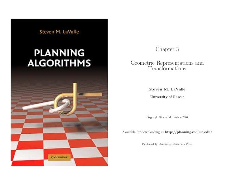 Chapter 3     Geometric Representations and           Transformations                 Steven M. LaValle                  U...