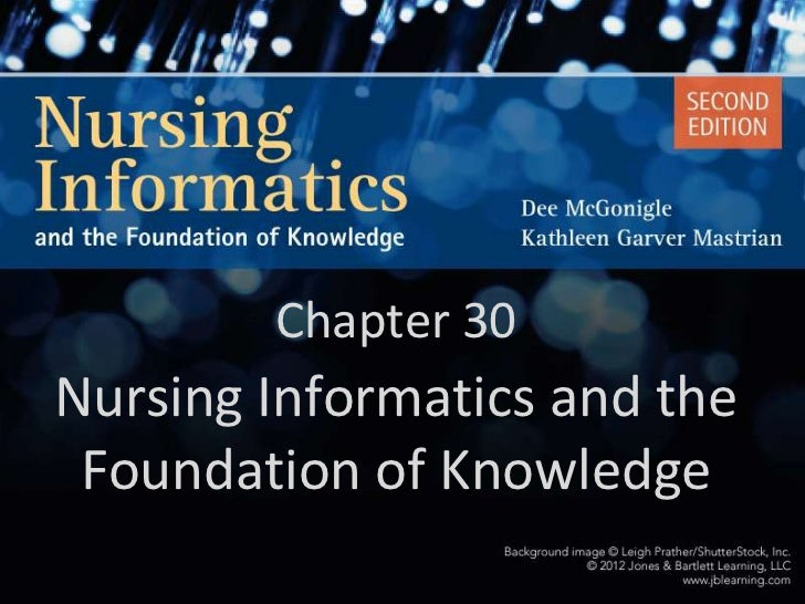 Chapter 30Nursing Informatics and the Foundation of Knowledge