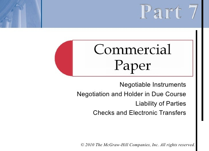 Negotiable InstrumentsNegotiation and Holder in Due Course                    Liability of Parties    Checks and Electroni...