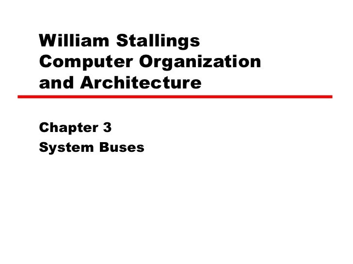 William Stallings  Computer Organization  and Architecture Chapter 3 System Buses