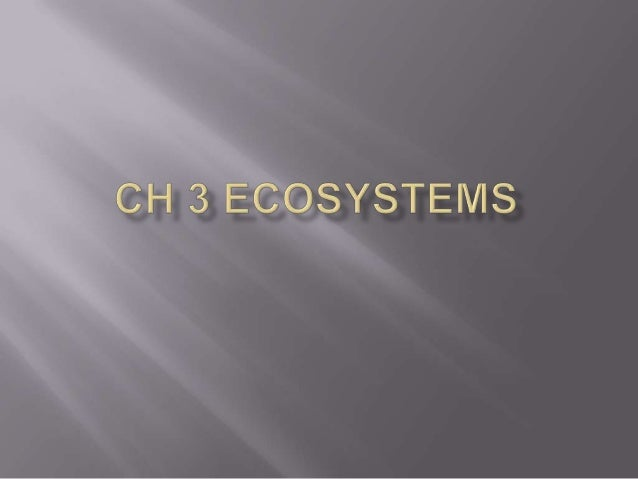 Ch 3 ecosystems