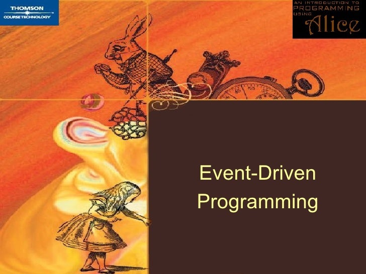 event driven programming Event-driven programming when you perform an action on a graphical component you generate an event in event-driven programming the program responds to these events the order of the events is determined by the user, not the program this is different from programs where user interaction is done through the.