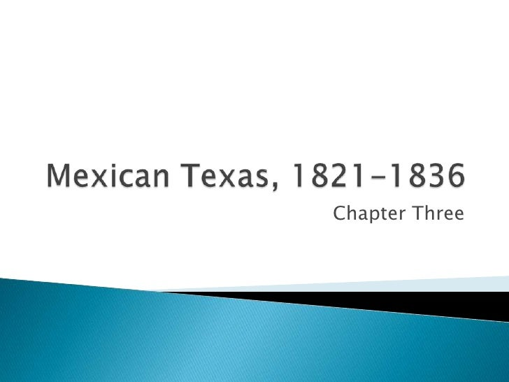 Mexican Texas, 1821-1836<br />Chapter Three<br />