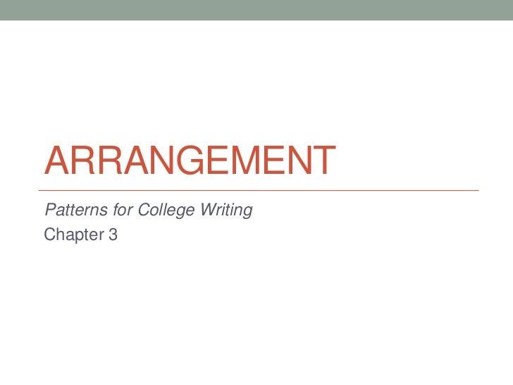 ARRANGEMENTPatterns for College WritingChapter 3