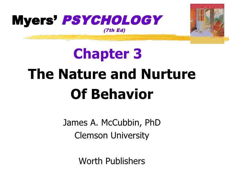 Myers' PSYCHOLOGY               (7th Ed)            Chapter 3  The Nature and Nurture       Of Behavior      James A. McCu...