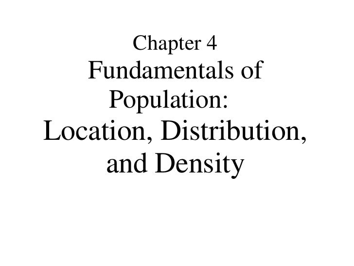Chapter 4 Fundamentals of Population:  Location, Distribution, and Density