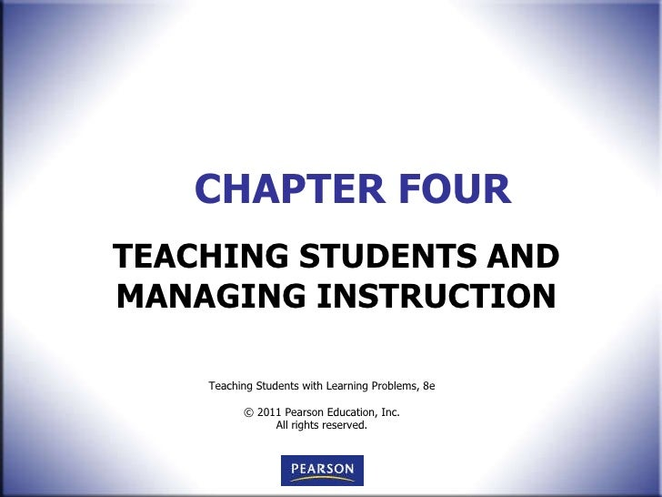 CHAPTER FOUR TEACHING STUDENTS AND MANAGING INSTRUCTION