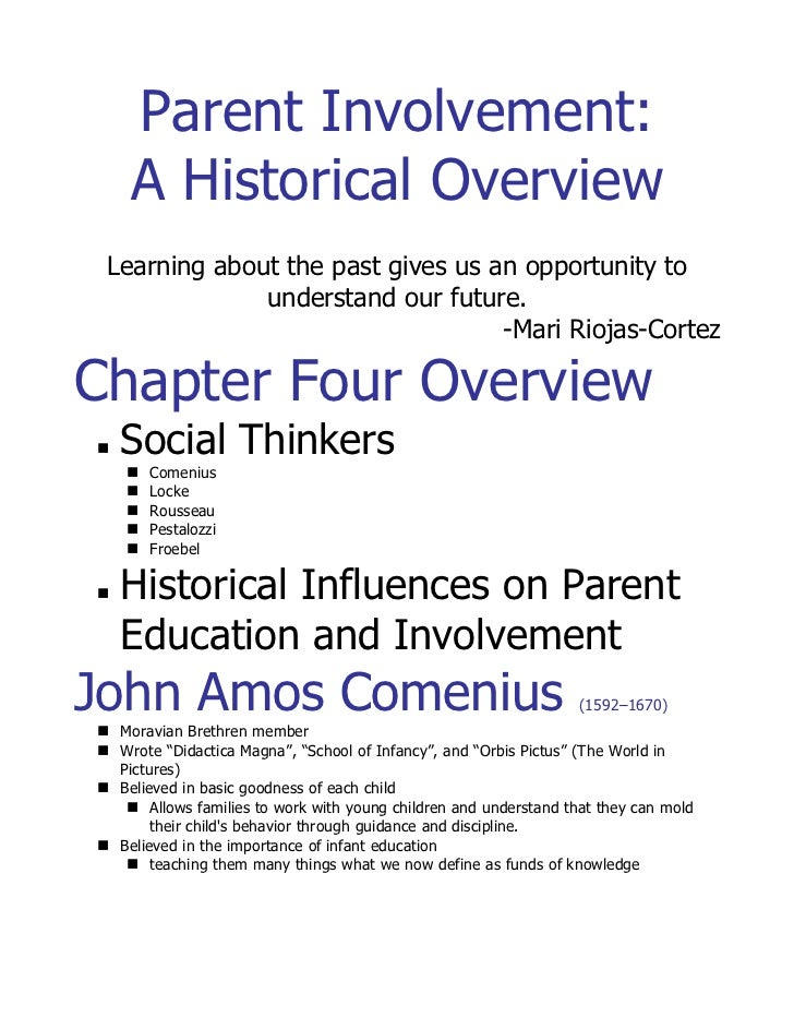 Parent Involvement: A Historical Overview                 Learning about the past gives us an opportunity to understand ou...