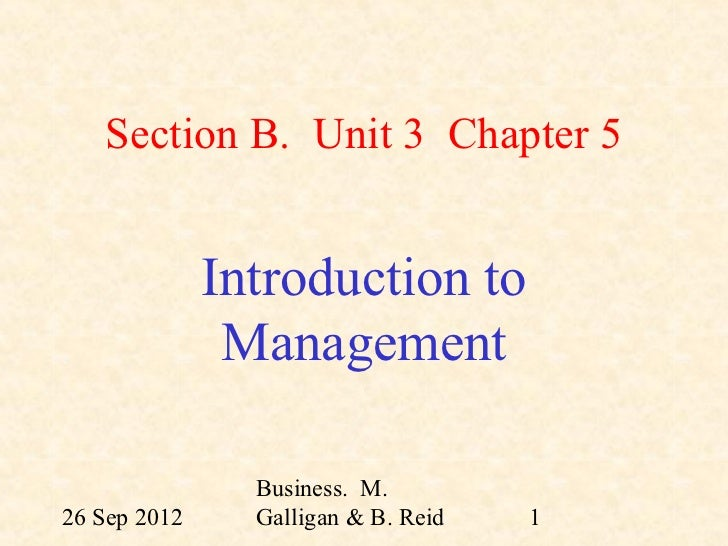 Section B. Unit 3 Chapter 5              Introduction to               Management                Business. M.26 Sep 2012  ...