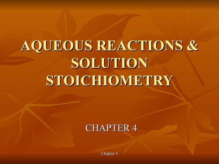 AQUEOUS REACTIONS & SOLUTION STOICHIOMETRY CHAPTER 4