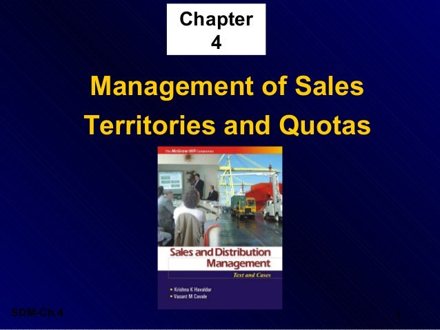 Chapter 4  Management of Sales Territories and Quotas  SDM-Ch.4  1