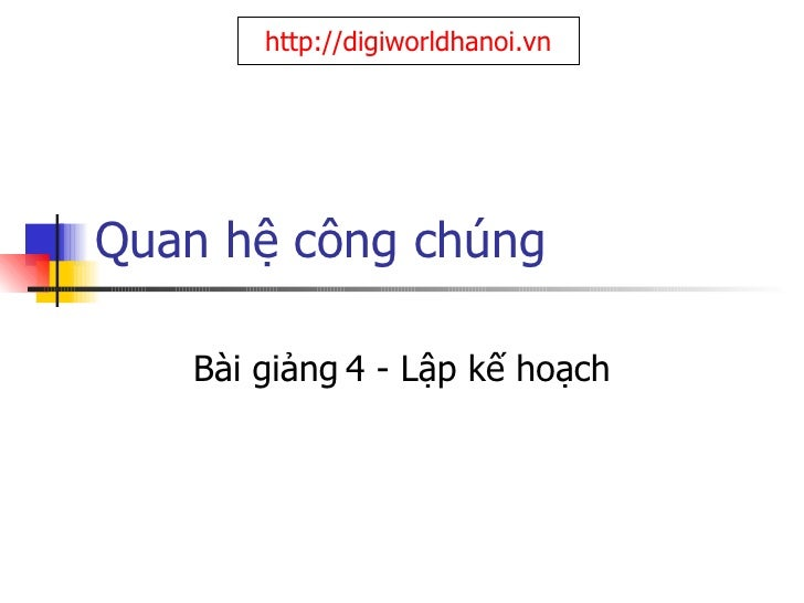 Quan hệ công chúng Bài giảng   4 - Lập kế hoạch http://digiworldhanoi.vn