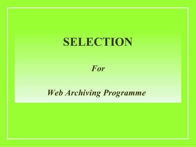 SELECTION          ForWeb Archiving Programme