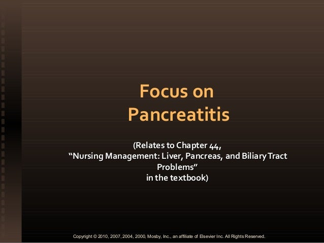 "Focus on Pancreatitis (Relates to Chapter 44, ""Nursing Management: Liver, Pancreas, and Biliary Tract Problems"" in the tex..."
