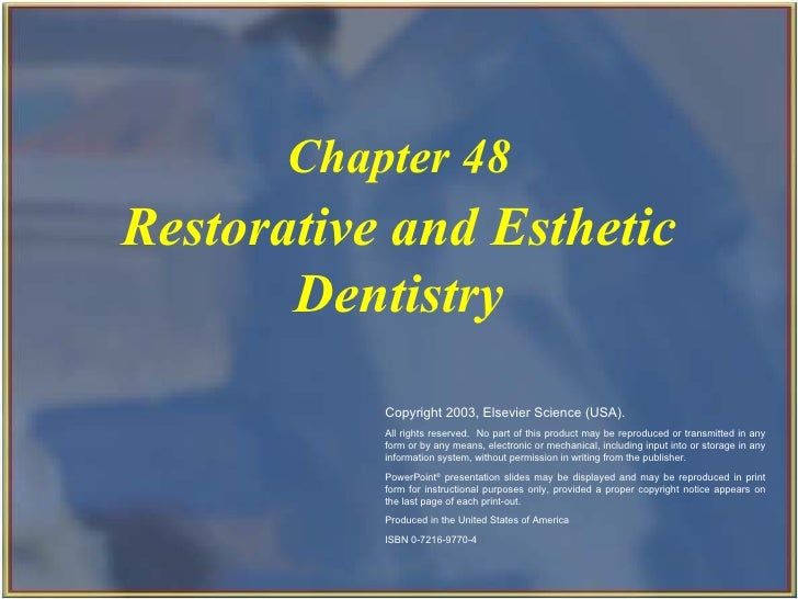 Restorative and Esthetic Dentistry Chapter 48 Copyright 2003, Elsevier Science (USA). All rights reserved.  No part of thi...