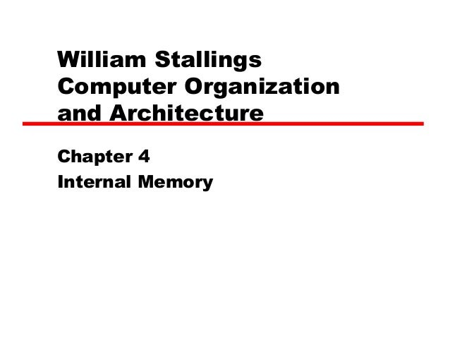 William Stallings Computer Organization and Architecture Chapter 4 Internal Memory