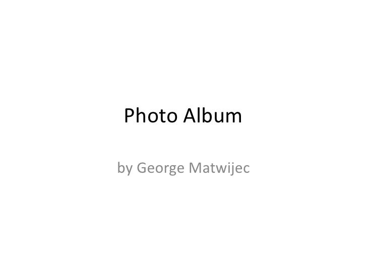 Photo Album<br />by George Matwijec<br />