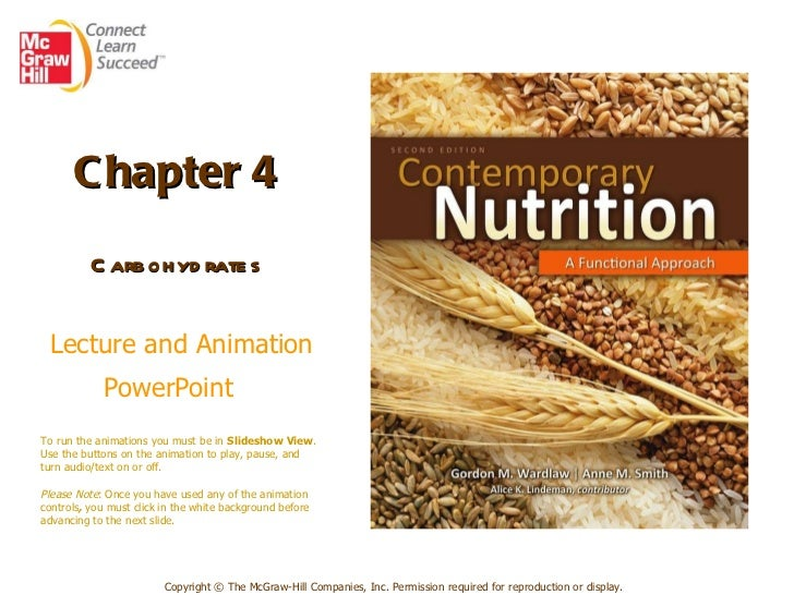 Chapter 4   Carbohydrates     Lecture and Animation PowerPoint   Copyright © The McGraw-Hill Companies, Inc. Permission re...