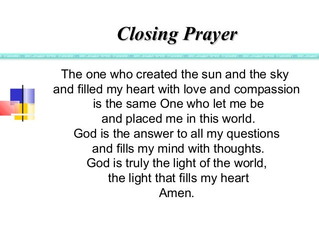 a closing prayer The closing of worship (bible study) or a prayer, we should consider many times a postlude that is based on the closing song of the service can be effective.