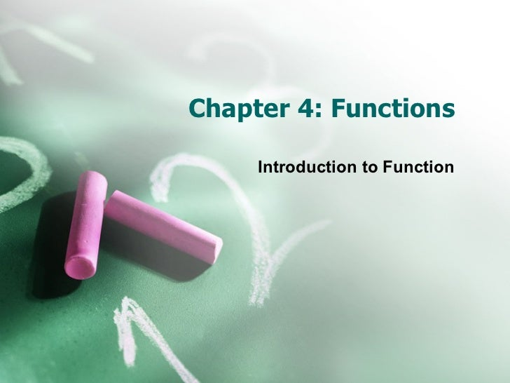Chapter 4: Functions Introduction to Function