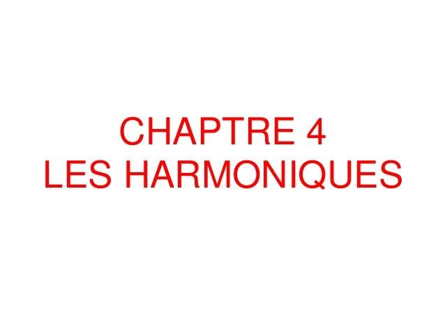 CHAPTRE 4 LES HARMONIQUES