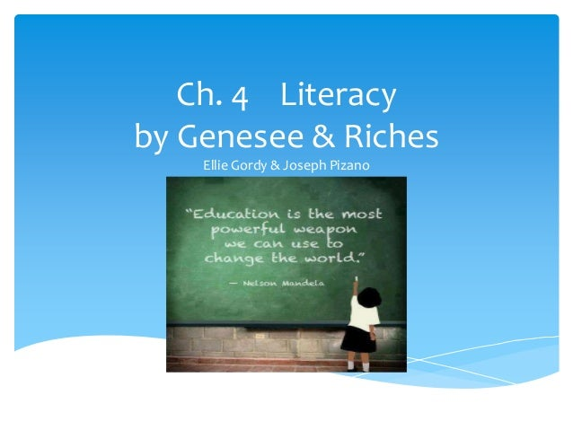 Ch. 4 Literacy by Genesee & Riches Ellie Gordy & Joseph Pizano