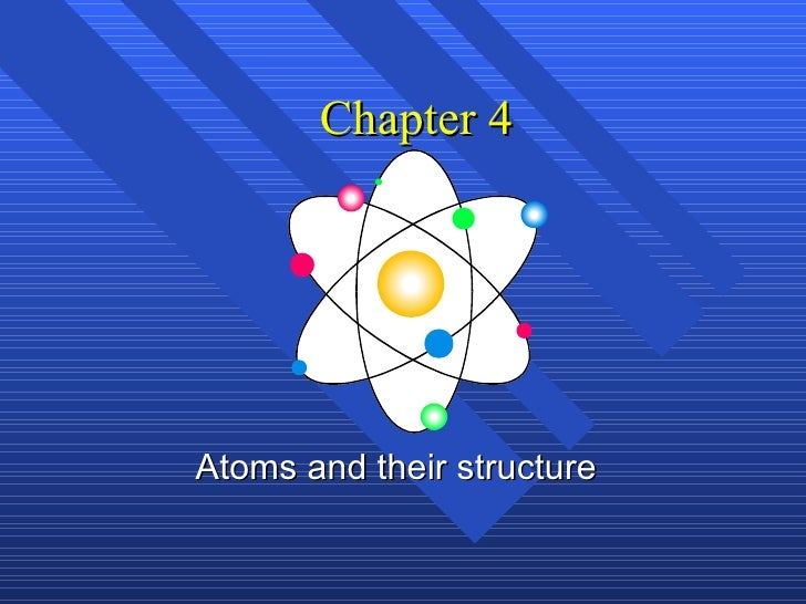 Chapter 4 Atoms and their structure
