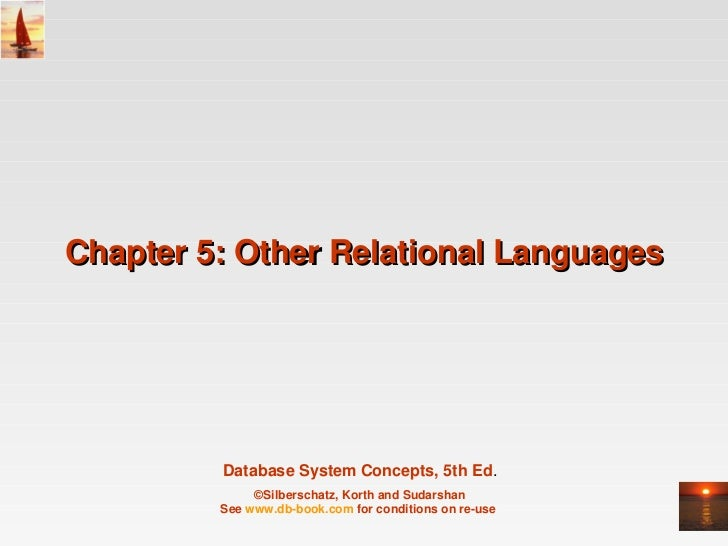 Chapter 5: Other Relational Languages          Database System Concepts, 5th Ed.              ©Silberschatz, Korth and Sud...