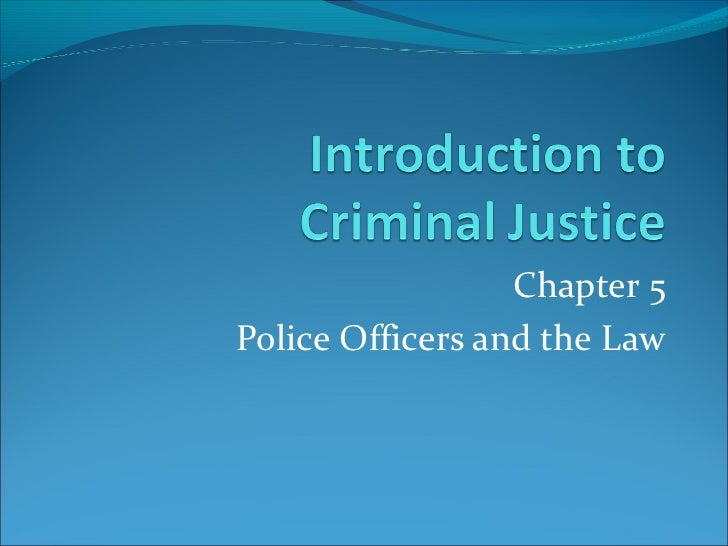 Chapter 5Police Officers and the Law