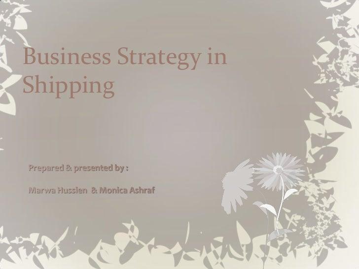 Biz strategy in shipping