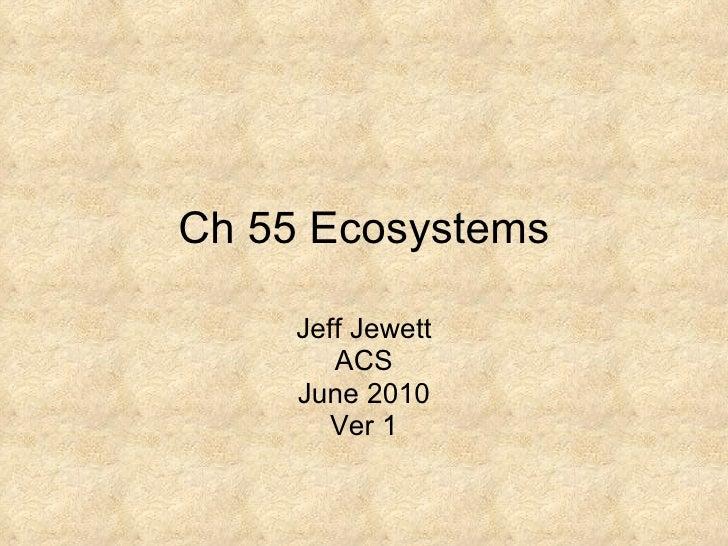 Ch 55 Ecosystems Jeff Jewett ACS June 2010 Ver 1