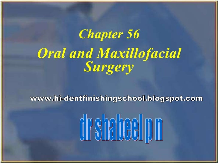Oral and Maxillofacial Surgery   Chapter 56 dr shabeel p n www.hi-dentfinishingschool.blogspot.com