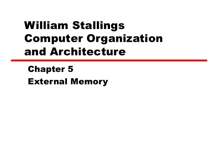 William Stallings  Computer Organization  and Architecture Chapter 5 External Memory