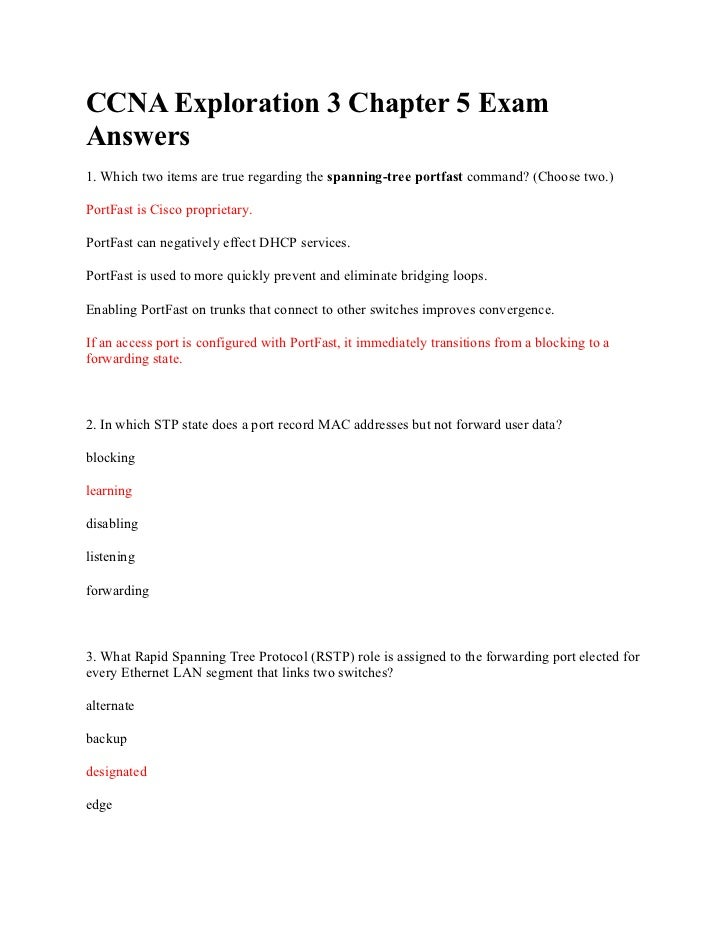 CCNA Exploration 3 Chapter 5 ExamAnswers1. Which two items are true regarding the spanning-tree portfast command? (Choose ...