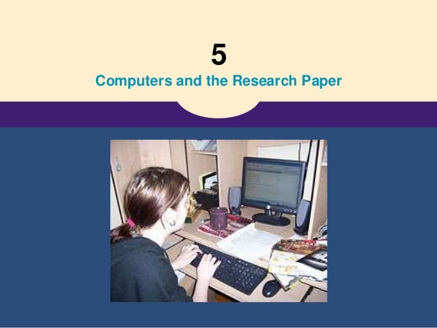 Writing The Research Paper A Handbook (7th ed) - Ch 5 computers and the research paper