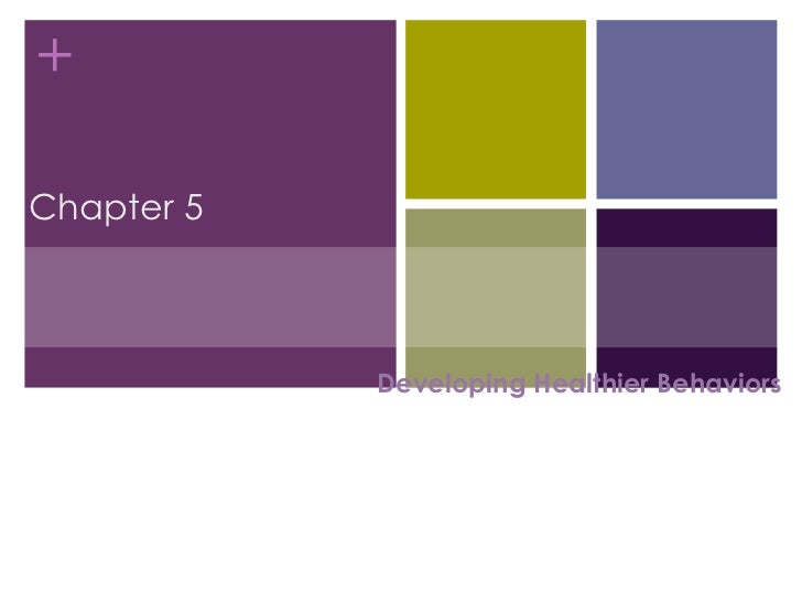 Developing Healthier Behaviors Chapter 5