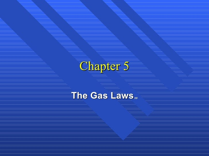 Chapter 5 The Gas Laws  pp