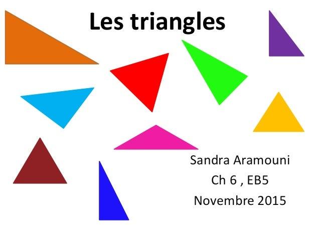 Les triangles Sandra Aramouni Ch 6 , EB5 Novembre 2015