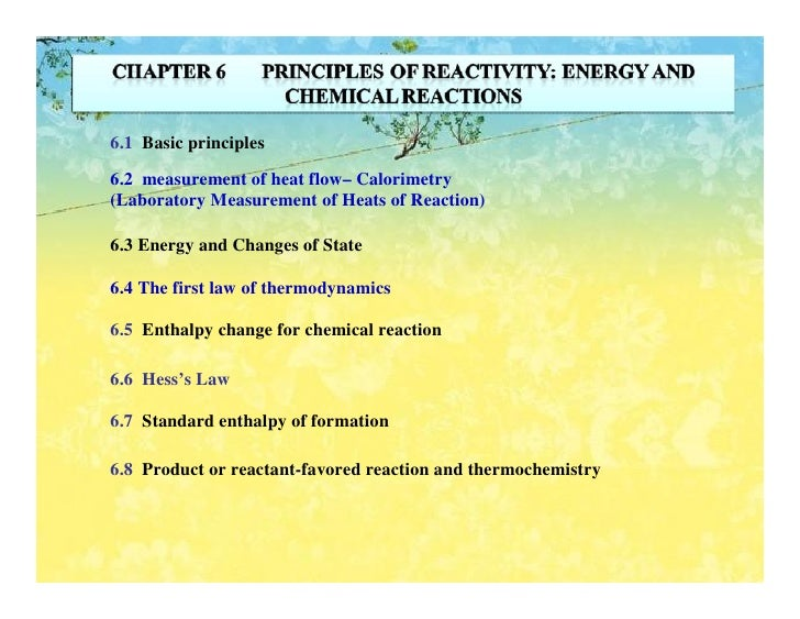 6.1 Basic principles  6.2 measurement of heat flow– Calorimetry (Laboratory Measurement of Heats of Reaction)  6.3 Energy ...