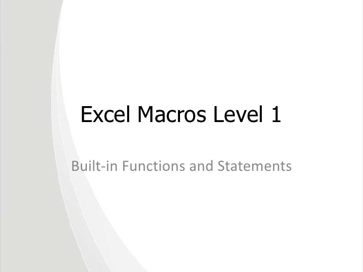 Excel Macros Level 1<br />Built-in Functions and Statements<br />