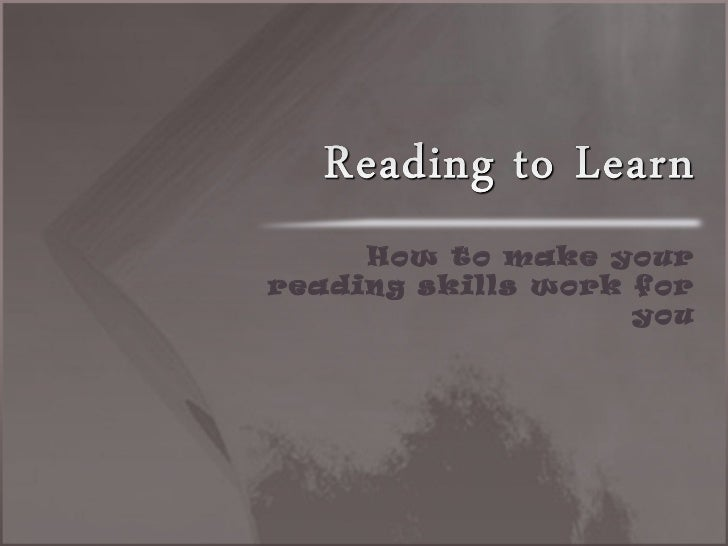 How to make yourreading skills work for                    you