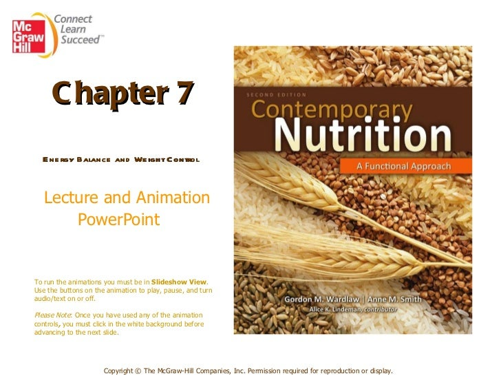 Chapter 7  Energy Balance and Weight Control     Lecture and Animation PowerPoint   Copyright © The McGraw-Hill Companies,...