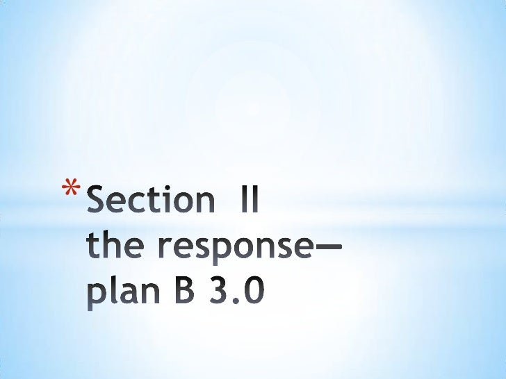 Section  IIthe response—plan B 3.0<br />