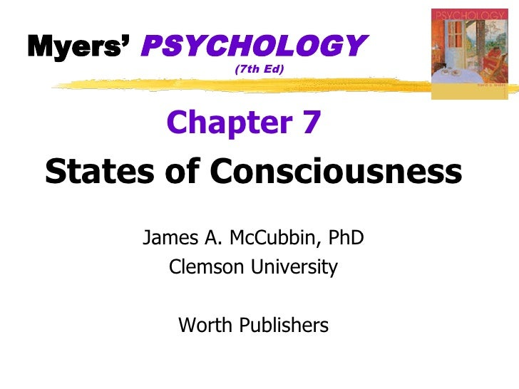 Myers' PSYCHOLOGY               (7th Ed)            Chapter 7 States of Consciousness      James A. McCubbin, PhD        C...