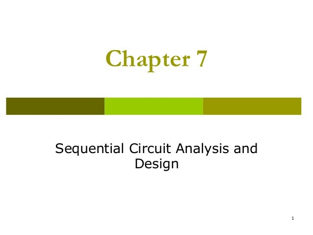 Chapter 7  Sequential Circuit Analysis and Design  1