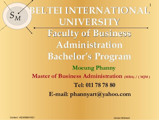 Contact: +923006641921 Usman Waheed 1 SM BELTEI INTERNATIONALBELTEI INTERNATIONAL UNIVERSITYUNIVERSITY Faculty of Business...