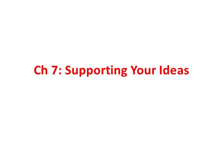 Ch 7: Supporting Your Ideas<br />