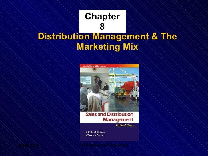 Chapter 8 <ul><li>Distribution Management & The Marketing Mix </li></ul>