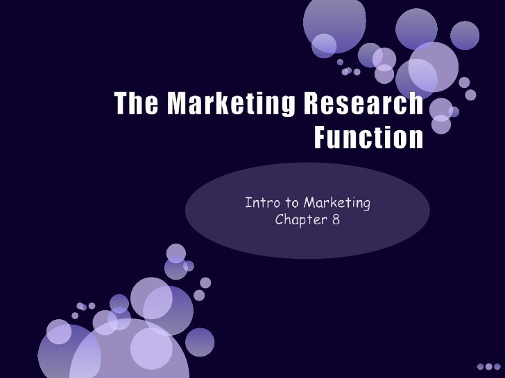 The Marketing Research Function <br />Intro to Marketing  Chapter 8<br />