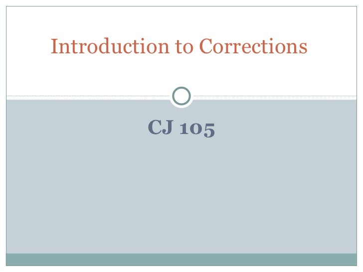 CJ 105 Introduction to Corrections